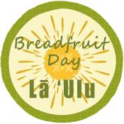 Lā 'Ulu – Breadfruit Day